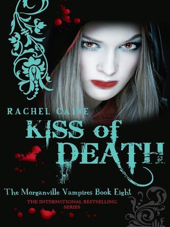 Rachel Caine: Kiss of death