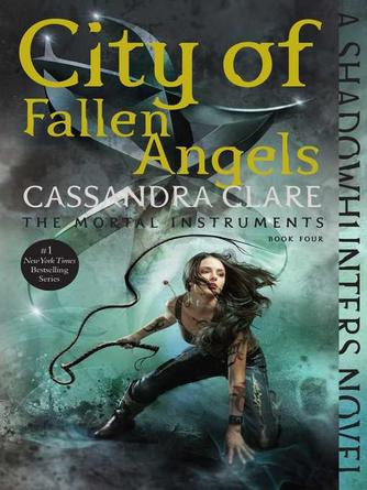 Cassandra Clare: City of fallen angels : Shadowhunters: The Mortal Instruments Series, Book 4