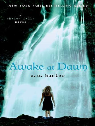 C. C. Hunter: Awake at dawn : Shadow Falls Series, Book 2