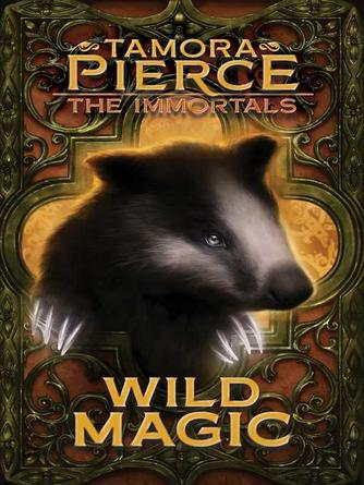 Tamora Pierce: Wild magic : Tortall: The Immortals Series, Book 1