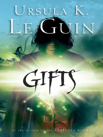 Ursula K. Le Guin: Gifts : Annals of the Western Shore Series, Book 1
