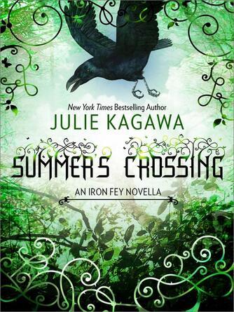 Julie Kagawa: Summer's crossing : An Iron Fey Novella