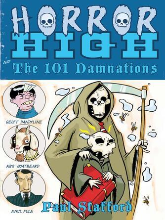 Paul Stafford: Horror high 1 : The 101 Damnations