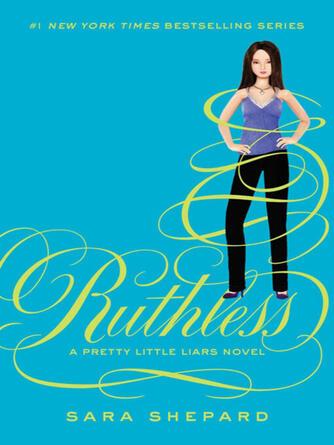 Sara Shepard: Ruthless : Pretty Little Liars Series, Book 10