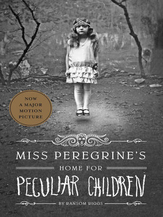 Ransom Riggs: Miss peregrine's home for peculiar children : Miss Peregrine Series, Book 1