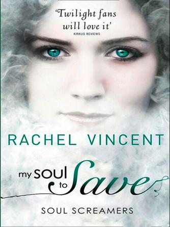 Rachel Vincent: My soul to save