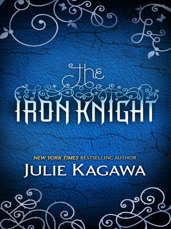 Julie Kagawa: The iron knight : The Iron Fey Series, Book 4