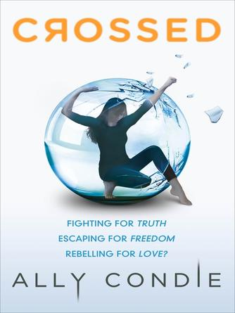 Ally Condie: Crossed : Matched Trilogy, Book 2