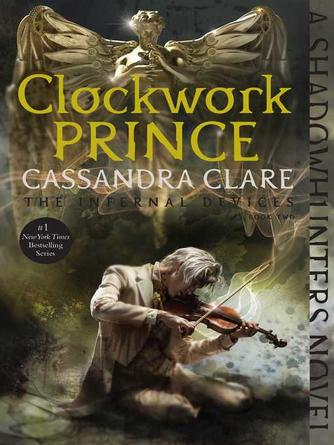 Cassandra Clare: Clockwork prince : Shadowhunters: The Infernal Devices Series, Book 2
