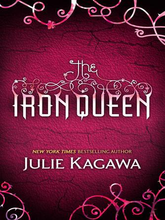 Julie Kagawa: The iron queen : The Iron Fey Series, Book 3
