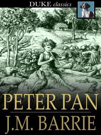 J. M. Barrie: Peter pan : Peter and wendy