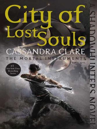 Cassandra Clare: City of lost souls : Shadowhunters: The Mortal Instruments Series, Book 5