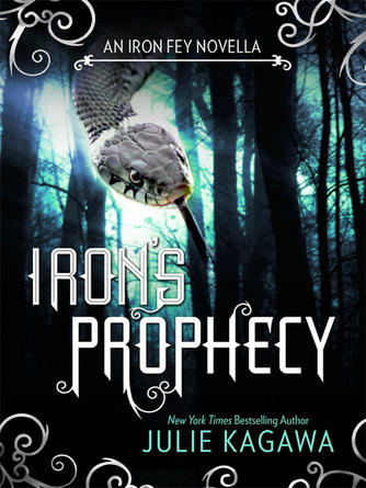 Julie Kagawa: Iron's prophecy : An Iron Fey Novella