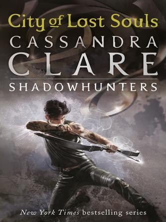 Cassandra Clare: City of lost souls : The Mortal Instruments Series, Book 5