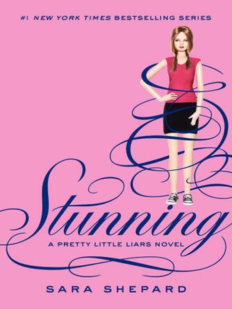 Sara Shepard: Stunning : Pretty Little Liars Series, Book 11