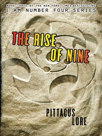 Pittacus Lore: The rise of nine : Lorien Legacies Series, Book 3