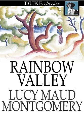 L. M. Montgomery: Rainbow valley : Anne of green gables series, book 7