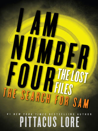 Pittacus Lore: The search for sam : Lorien Legacies: The Lost Files Series, Book 4