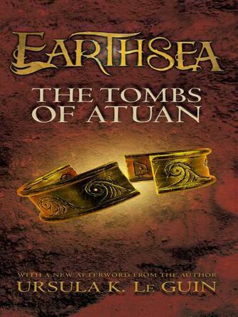 Ursula  K. Le Guin: The tombs of atuan : Earthsea Series, Book 2