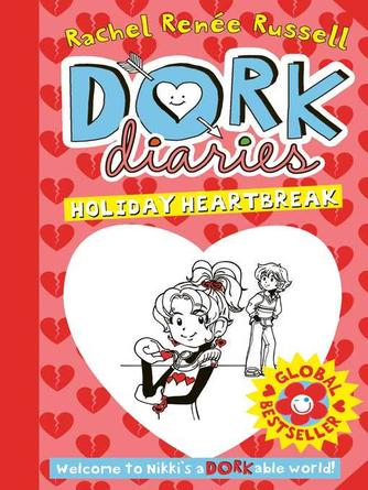 Rachel Renee Russell: Holiday heartbreak : Dork Diaries Series, Book 6