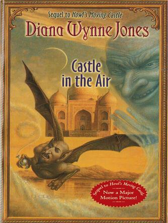 Diana Wynne Jones: Castle in the air : Howl's Castle Series, Book 2