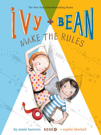 Annie Barrows: Ivy and bean make the rules : Ivy and Bean Series, Book 9