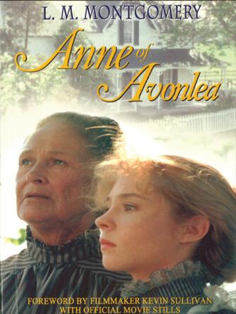 L. M. Montgomery: Anne of avonlea : Anne of Green Gables Series, Book 2