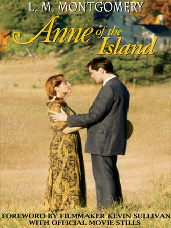 L. M. Montgomery: Anne of the island : Anne of Green Gables Series, Book 3