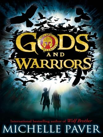 Michelle Paver: Gods and warriors : Gods and Warriors Series, Book 1