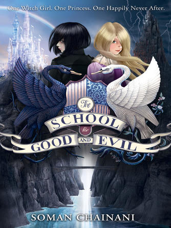 Soman Chainani: The school for good and evil : The School for Good and Evil Series, Book 1