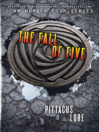 Pittacus Lore: The fall of five : Lorien Legacies Series, Book 4