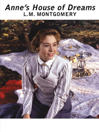 L. M. Montgomery: Anne's house of dreams : Anne of Green Gables Series, Book 5