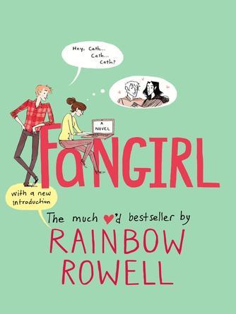 Rainbow Rowell: Fangirl : A Novel