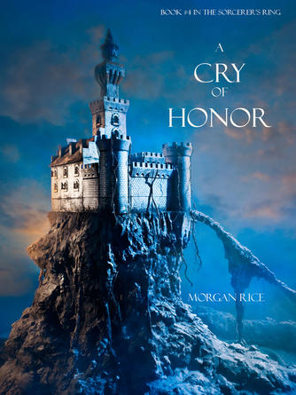 Morgan Rice: A cry of honor : Book, Book 4 in the Sorcerer's Ring
