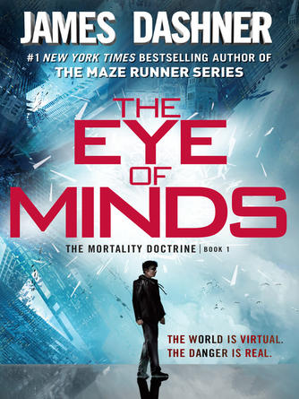 James Dashner: The eye of minds : The Mortality Doctrine Series, Book 1