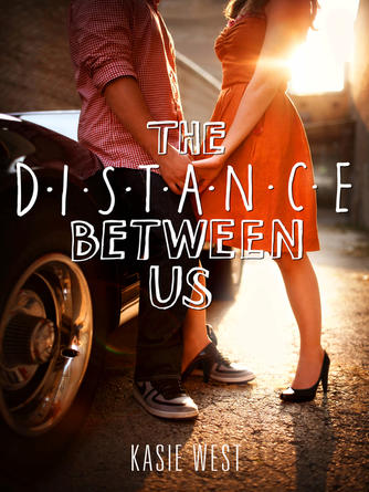 Kasie West: The distance between us