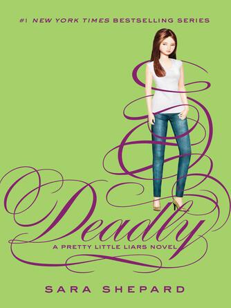 Sara Shepard: Deadly : Pretty Little Liars Series, Book 14