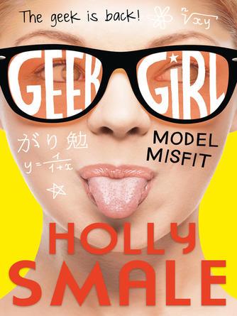 Holly Smale: Model misfit : Geek Girl Series, Book 2