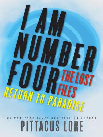 Pittacus Lore: Return to paradise : Lorien Legacies: The Lost Files Series, Book 8