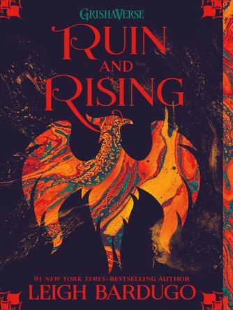 Leigh Bardugo: Ruin and rising : The Grisha Trilogy, Book 3