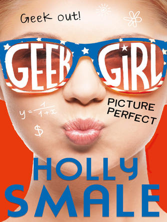 Holly Smale: Picture perfect : Geek Girl Series, Book 3