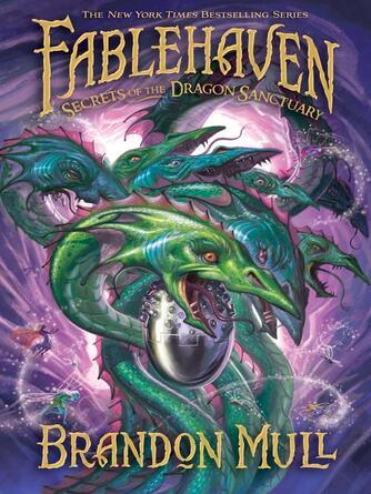 Brandon Mull: Secrets of the dragon sanctuary : Fablehaven Series, Book 4