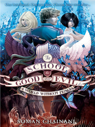 Soman Chainani: A world without princes : The School for Good and Evil Series, Book 2