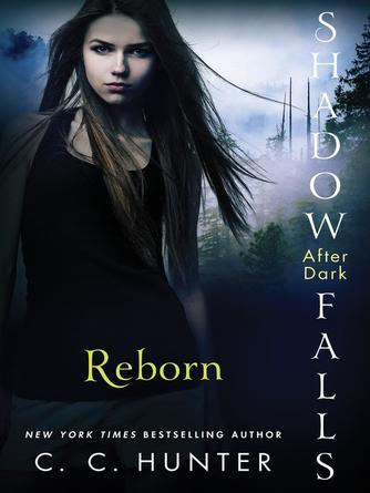 C. C. Hunter: Reborn : Shadow Falls: After Dark Series, Book 1