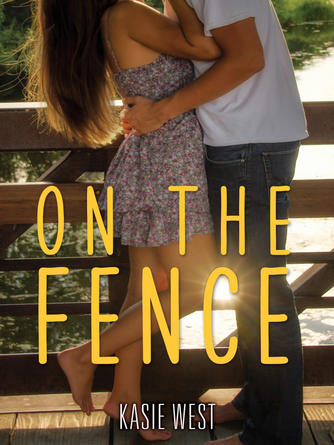 Kasie West: On the fence