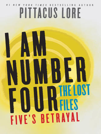 Pittacus Lore: Five's betrayal : Lorien Legacies: The Lost Files Series, Book 9