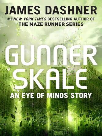 James Dashner: Gunner skale : The Mortality Doctrine Series, Book 1.5