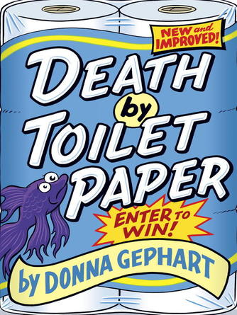 Donna Gephart: Death by toilet paper