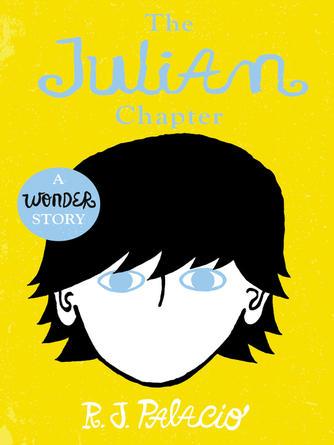 R J. Palacio: Wonder : The Julian Chapter