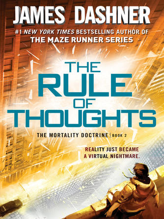 James Dashner: The rule of thoughts : The Mortality Doctrine Series, Book 2